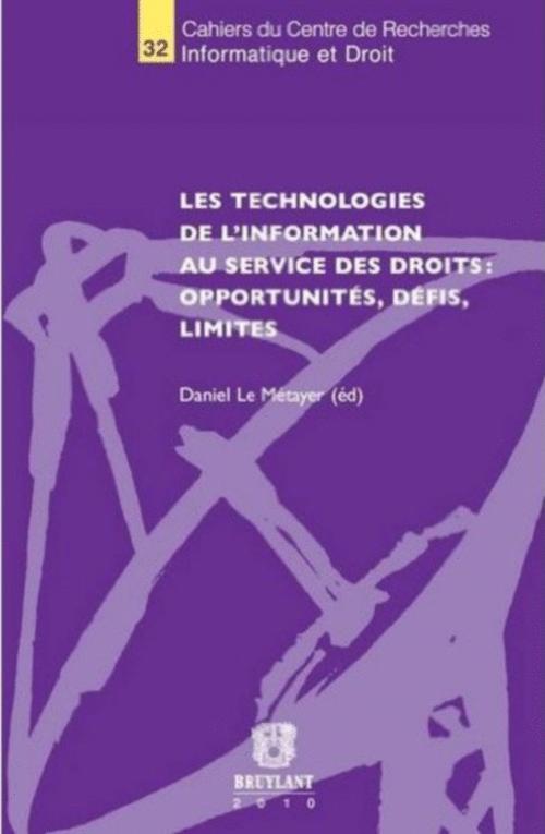 Les technologies de l'information au service des droits : opportunités, défis, limites - Daniel Le Métayer